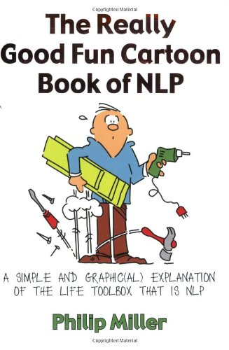 The Really Good Fun Cartoon Book of NLP: A Simple and Graphic(al)...