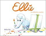 Ellie. La elefantita creativa / Ellie (Spanish Edition)