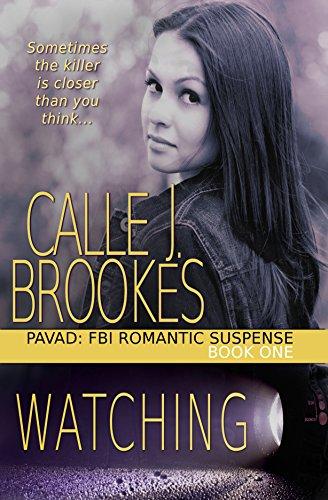 Watching (PAVAD: FBI Romantic Suspense Book 1)