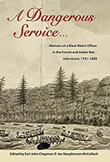 A bard of wolfes army james thompson gentleman volunteer 1733 a dangerous service memoirs of a black watch officer in the french and indian fandeluxe Images