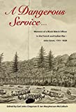 img - for A Dangerous Service  : Memoirs of a Black Watch Officer in the French and Indian War   John Grant, 1741 1828 book / textbook / text book