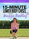 15-Minute Lower Body Chisel 1.0 Workout