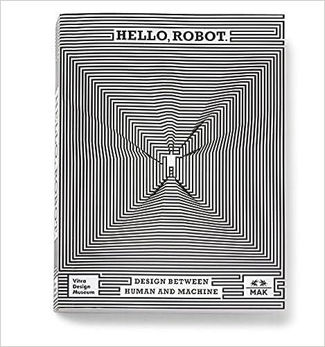 Hello Robot Design Between Human And Machine Mateo Kries