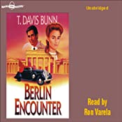 Berlin Encounter: Destiny, Book 4 | T. Davis Bunn