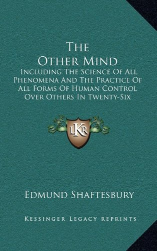 Download The Other Mind: Including The Science Of All Phenomena And The Practice Of All Forms Of Human Control Over Others In Twenty-Six Cycles pdf epub