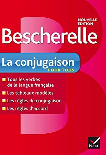 Bescherelle La conjugaison pour tous : Ouvrage de référence sur la conjugaison francaise [ nouvelle edition ] (French Edition) (Bescherelle Complete Guide To Conjugating 12000 French Verbs)