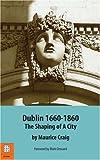 Dublin, 1660-1860, Maurice Craig, 1905483112