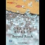 Beyond Reach | Graham Hurley