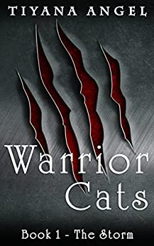 Warrior Cats: The Storm (Warrior Cats (Werecat YA Paranormal) Book 1) by [Angel, Tiyana]