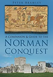 A Companion and Guide to the Norman Conquest (Companion & Guide to the)