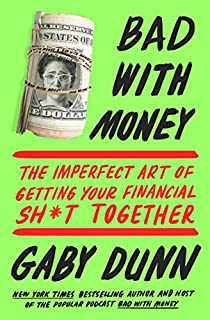 Book Cover: Bad with Money: The Imperfect Art of Getting Your Financial Sh*t Together