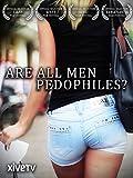 Are All Men Pedophiles?