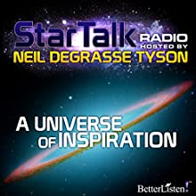 Star Talk Radio: A Universe of Inspiration Radio/TV Program by Neil deGrasse Tyson Narrated by Neil deGrasse Tyson