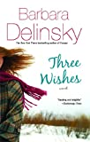 Three Wishes, Barbara Delinsky, 1451679149