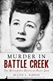 img - for Murder in Battle Creek: The Mysterious Death of Daisy Zick (True Crime) book / textbook / text book