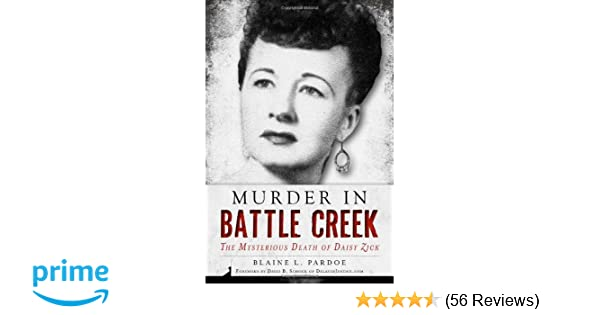 Murder in Battle Creek: The Mysterious Death of Daisy Zick