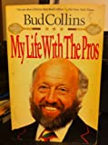 My Life with the Pros, Bud Collins, 0525485783
