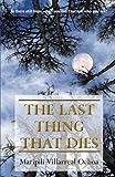 The Last Thing That Dies, Maripili Villareal Ochoa, 1616671343