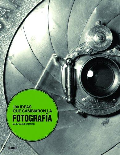 Descargar Libro 100 Ideas Que Cambiaron La Fotograf¡a Mary Warner Marien
