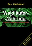 Waldläufer-Nahrung, Kai Sackmann, 3837001040