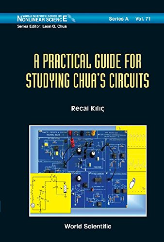 A Practical Guide for Studying Chua's Circuits (World Scientific Series on Nonlinear Science: Series A) (World Scientifi