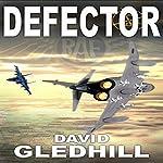 Defector: Phantom Air Combat Book 1 | David Gledhill