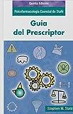 Guía del Prescriptor: Psicofarmacología esencial de Stahl
