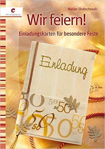 Einladungskarten Für Besondere Feste: Amazon.de: Marion Skubschewski: Bücher