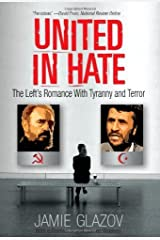 United in Hate: The Left's Romance with Tyranny and Terror 1st (first) by Glazov, Jamie (2009) Hardcover Hardcover