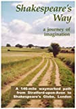 img - for Shakespeare's Way, a Journey of Imagination: A 146-mile Waymarked Path from Stratford-upon-Avon to Shakespeare's Globe, London by Peter Titchmarsh (2006-02-01) book / textbook / text book