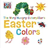 img - for The Very Hungry Caterpillar's Easter Colors (The World of Eric Carle) book / textbook / text book