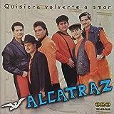 ALCATRAZ - QUISIERA VOLVERTE A AMAR ( ORO MUSICAL )
