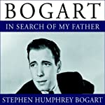 Bogart: In Search of My Father | Stephen Humphrey Bogart