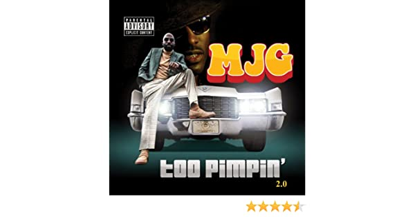 mjg too pimpin song