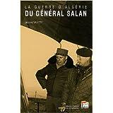 GUERRE D'ALGÉRIE DU GÉNÉRAL SALAN (LA)