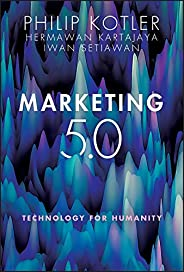Marketing 5.0: Technology for Humanity (English Edition)