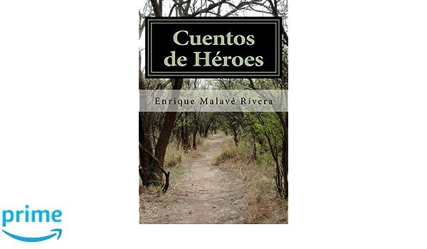 Cuentos de Heroes (Spanish Edition): Enrique Malave Rivera ...