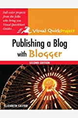Publishing a Blog with Blogger: Visual QuickProject Guide Kindle Edition
