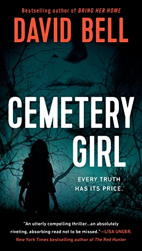 David Bells Cemetery Girl Grabbed Me By The Throat On Page One And Never Let Up An Intense Unrelenting Powerhouse Of A Book Work