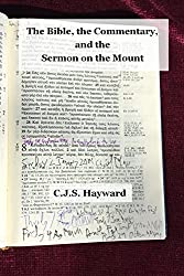 The Bible, the Commentary, and the Sermon on the Mount (Major Works)