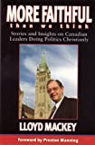 img - for More Faithful Than We Think: Stories and Insights on Canadian Leaders Doing Politics Christianly book / textbook / text book