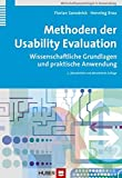 Methoden der Usability Evaluation: Wissenschaftliche Grundlagen und praktische Anwendung (Wirtschaftspsychologie in Anwendung)