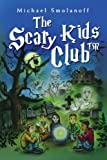 The Scary Kids Clubt, Michael Smolanoff, 1453541454