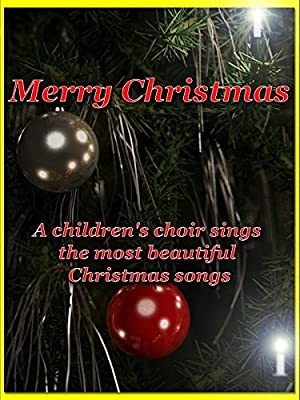 Merry Christmas - A children's choir sings the most beautiful Christmas songs