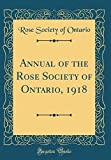 Amazon / Forgotten Books: Annual of the Rose Society of Ontario, 1918 Classic Reprint (Rose Society of Ontario)