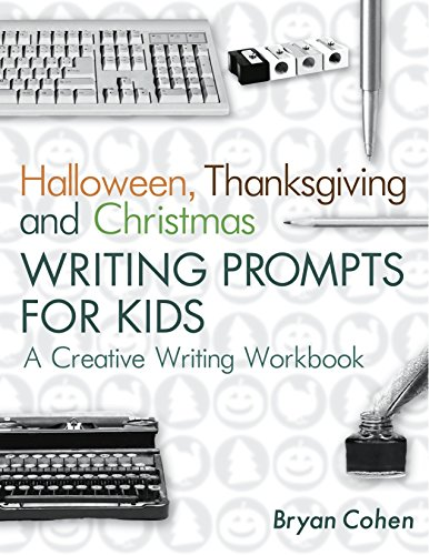Halloween, Thanksgiving and Christmas Writing Prompts for Kids: A Creative Writing Workbook (The Writing Prompts Workbook Series 17)