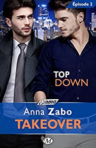 Takeover, tome 2 : Top Down par Anna Zabo