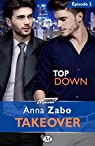 Top Down - Takeover - Épisode 2: Takeover, T1 par Zabo