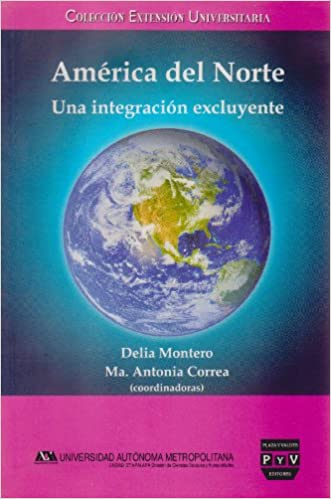 America del Norte. Una intrigacion excluyente (Spanish Edition): Delia Montero, Ma. Antonia Correa: 9789707225756: Amazon.com: Books