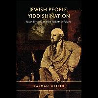 Jewish People, Yiddish Nation: Noah Prylucki and the Folkists in Poland